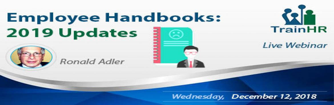 Book Online Tickets for Employee Handbooks: 2019 Updates, Fremont. The TrainHR Course is approved by HRCI and SHRM Recertification Provider.  Overview:The purposes and the scope of employee handbook policies and the practices are changing and expanding. From a siloed HR activity that creates insular docu