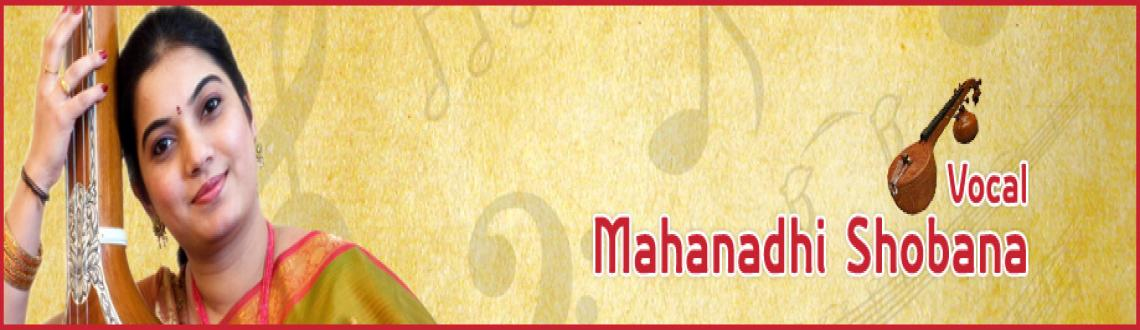 Book Online Tickets for Mahanathi Shobana Vignesh - Vocal - 21st, Chennai. Mahanathi Shobana Vignesh - Vocal- Chennaiyil Thiruvaiyaru 21st Dec 2012  Hailed as a prodigy, Dr.Shobana Vignesh is considered one of the leading performing and recording Carnatic musicians in India. She has both musical legacy and phe