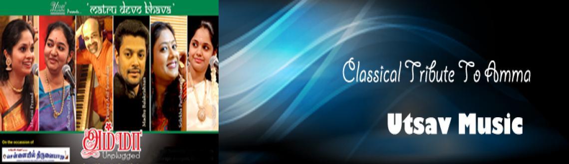 Book Online Tickets for Utsav Music - Classical Tribute to Amma , Chennai. Utsav Music - Classical Tribute to Amma- Chennaiyil Thiruvaiyaru - 21st Dec 2012  Churchill pandian's own production house 'Utsav Music'. Utsav Music has produced Music Album 'Anbana Annaikku' sung by padma