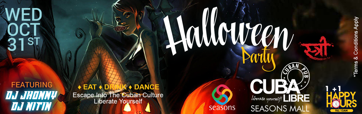 Book Online Tickets for Stree ( Halloween party ) @ Cuba Libre S, Pune. Cuba Libre Seansons Mall Stree ( Halloween party ) Full Cover - 1000 Dj Jhonny Dj Nitin