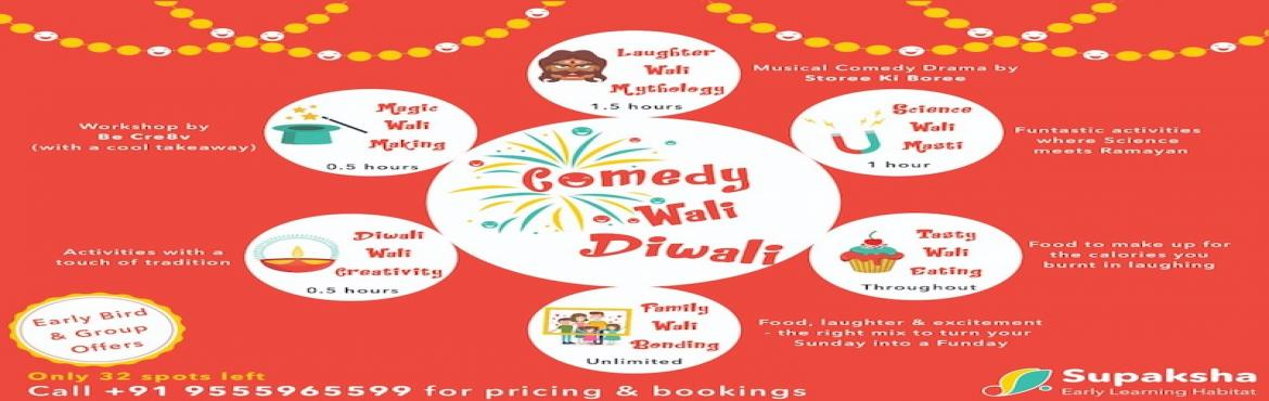 Book Online Tickets for Comedy Wali Diwali, New Delhi. Laughter Wali Mythology - A fun comic twist to the Ramayana by Storee ki Boree specially directed to make it engaging for kids. Magic wali Making: Kids will make a Magic Lamp to celebrate the festival of lights and can take it back home to decorate.