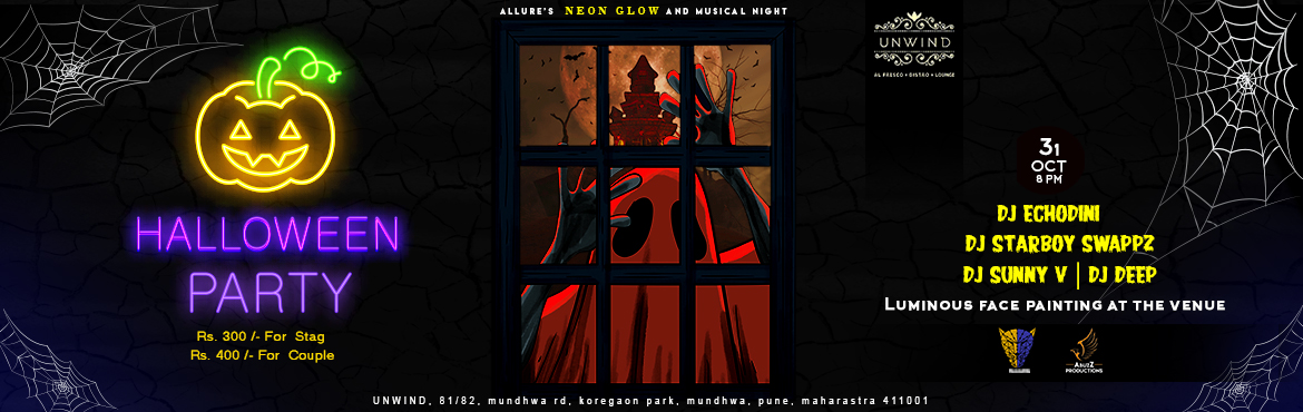 Book Online Tickets for Allure Halloween NEON GLOW and Musical N, Pune. ABOUT The Spookiest night of the year is almost here and couldn\'t be more amped. Presenting allure\'s NEON GLOW & Musical Night at unwind, a night of ghoulish fun. LINE UP DJ ECODINIDJ STARBOYS SWAPPSDJ DEEPDJ SUNNY V COMPLIMENTARY ATTRACT