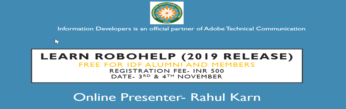 Book Online Tickets for Learn Robohelp FREE (Release2019), Bengaluru.   Learn RoboHelp- 2017 & 2019 Bonus- Introduction to Madcap Flare Trainer- Rahul Karn Date- 03 and 04 November Time- 9:30PM-11:00 PM The outcome of the Course will be You will be intermediate level expert of RoboHelp and can become expe