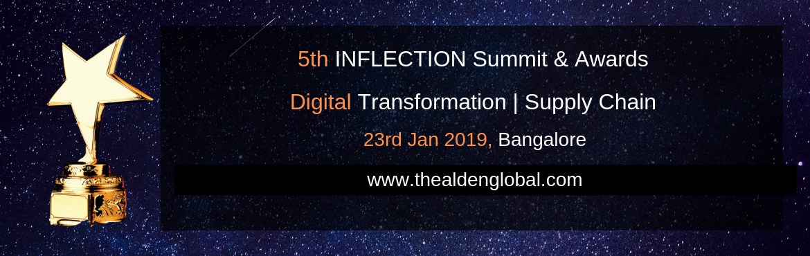 Book Online Tickets for 5th Inflection Summit Awards 2019, Digit, Bengaluru. India's largest Technology, Supply Chain, Logistics and Procurement leaders conclave. This Summit & Awards have two separate tracks 1) Digital Transformation 2) Supply chain, Logistics & Procurement In January 2019, CEOs, CIOs, CDOs, Ch