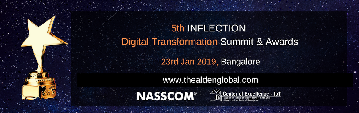 Book Online Tickets for 5th Inflection Digital Transformation Su, Bengaluru. Join Largest Digital Leaders Gathering In January 2019, CIO\'s, SVPs & VPs from global and regional companies will discuss the strategies for transformation respective functions in the disruptive business environment. Industry thought leaders of