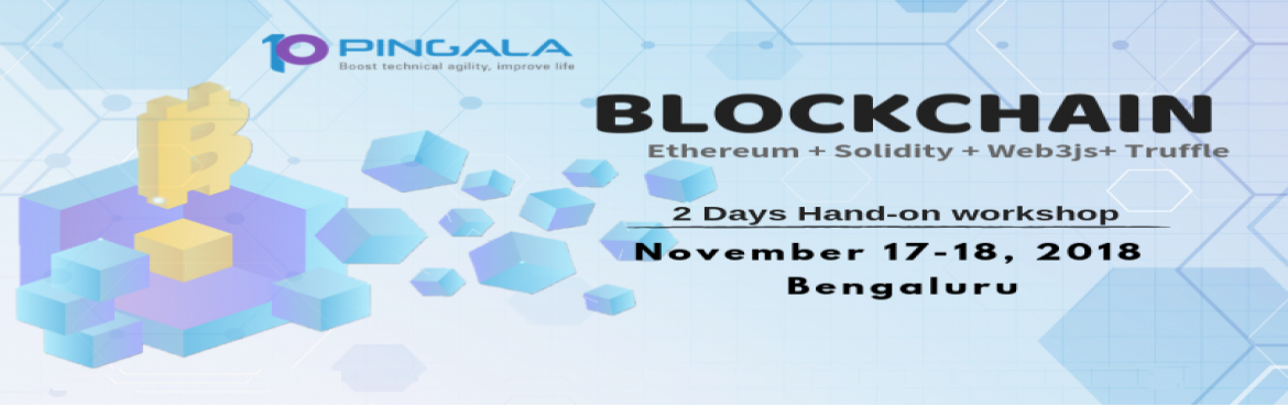 Book Online Tickets for BLOCKCHAIN 2 days Hands-on workshop in B, Bengaluru. We are glad to announce our upcoming Hands-On Ethereum Blockchain Training in Bengaluru on 17 - 18 November 2018. Course Details  Building and Deploying decentralized applications with Ethereum, Hyperledger Fabric, R3 Co