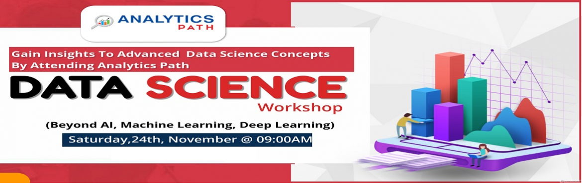 Book Online Tickets for Free Workshop Session On Data Science By, Hyderabad. Attend For The Free Data Science Workshop Session& Interact With Professional Experts At Analytics Path On 24th November 9:00 AM, Hyderabad Enroll For The Free Workshop Session On Data Science By Domain Professionals At Analytics Path On 24th Nov