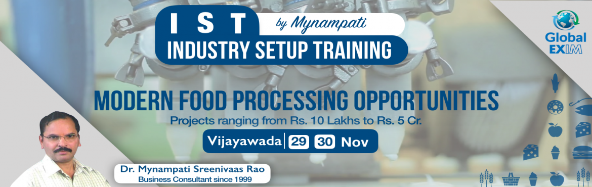 Book Online Tickets for Industry Setup Training- Modern Food Pro, Vijayawada. The Food Processing Industry is one of the most prominent sectors focused by central and state governments. Due to lack of Right Knowledge, People are unable to use the complete potential of new and modern industries.   Opportunities:Food Grains