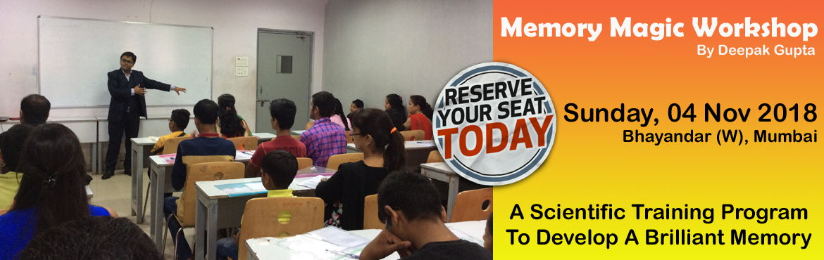 Book Online Tickets for Memory Magic Workshop, Mumbai.  For more details contact: 9930912405