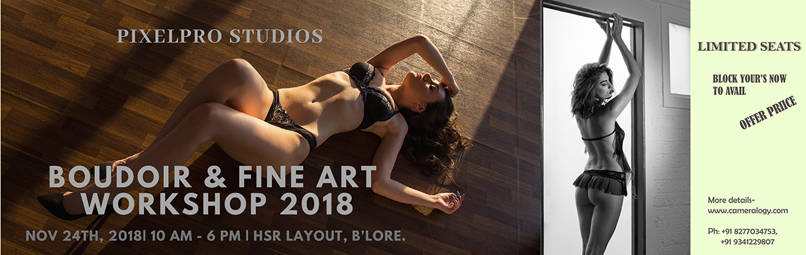 Book Online Tickets for Boudoir and Fine Art Photography Worksho, Bengaluru. FINE ART & BOUDOIR PHOTOGRAPHY WORKSHOP- 24th Nov Do you want to make stunning Fine art & Boudoir images but find it difficult to organise a professional model, MakeUp artist and location? Spend a day with us and learn the trade secrets