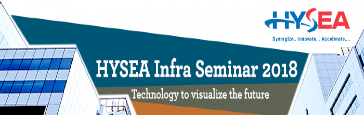 Book Online Tickets for HYSEA Infrastructure Forum Seminar at We, Hyderabad.  Join the first-ever Infra Seminar conducted by HYSEA to:   Get inspired and gain valuable insights. For best practices, processes and mindset that enables and inspires, transformation for yourself and your organization. Interact with