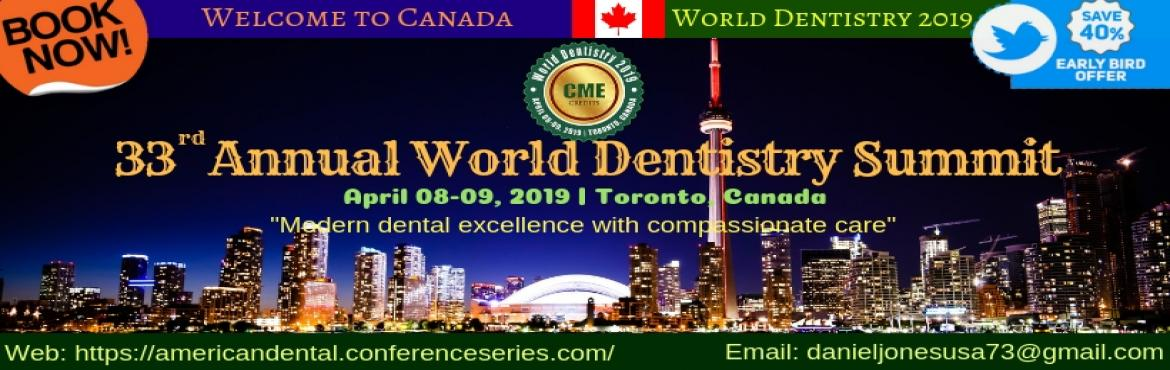 "Book Online Tickets for 33rd Annual World Dentistry Summit , Toronto. Welcome at the CDE & CPD accredited 33rd Annual World Dentistry Summit | April 08-09, 2019 | Toronto, Canada. The subject of the social occasion is around ""Modern dental excellence with compassionate care\"