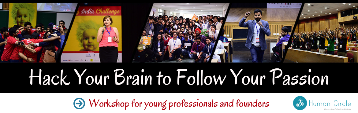 Book Online Tickets for Workshop: Hack Your Brain to Follow Your, New Delhi. Workshop: Hack Your Brain to Follow Your Passion    Are you someone who has a big vision about your life but don't really know where to start? Would you like to create an impact but don't have resources that would support you? Have y