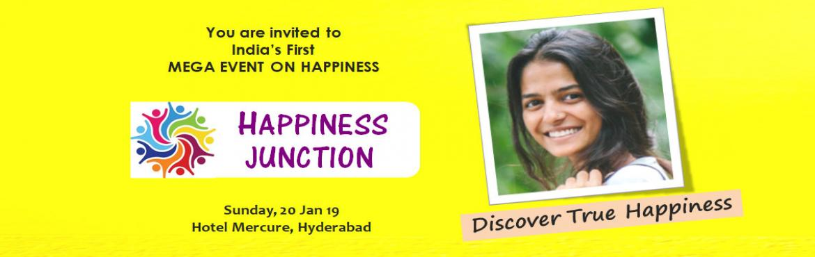 Book Online Tickets for HAPPINESS JUNCTION, Hyderabad.   You are Invited to a Mega event on Happiness Discover True Happiness - Transform your Life!  Get ready to Experience - Energise - Elevate your spirits This program is an offering by Hyderabad Happiness Hungamawhic
