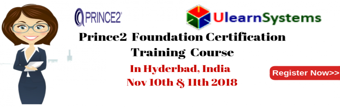 Book Online Tickets for PRINCE2 Foundation Certification Trainin, Hyderabad. UlearnSystem\'sOfferPrince2 Foundation CertificationTraining Course in Hyderabad,India. PRINCE2 Foundation Certification Training Course Description: A globally recognized certification,PRINCE2is ideal for senior project