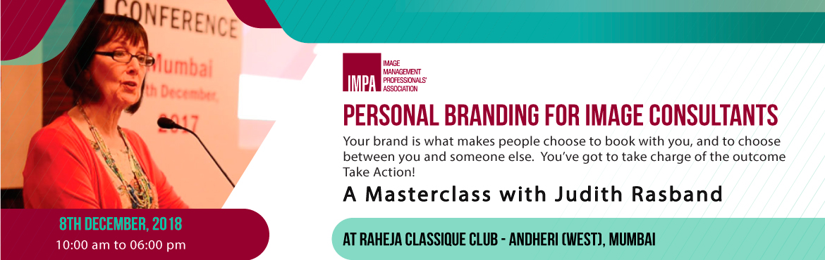 Book Online Tickets for Judith Rasband Masterclass Personal Bran, Mumbai.     Judith Rasband, Executive Director of the Conselle Institute of Image Management, ICBI's Curriculum Partner and the Chairperson of the IMPA advisory board, is committed to providing ICBI students and IMPA members with the finest a
