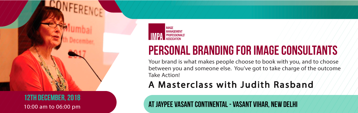 Book Online Tickets for Judith Rasband Masterclass Personal Bran, New Delhi.     Judith Rasband, Executive Director of the Conselle Institute of Image Management, ICBI's Curriculum Partner and the Chairperson of the IMPA advisory board, is committed to providing ICBI students and IMPA members with the finest a