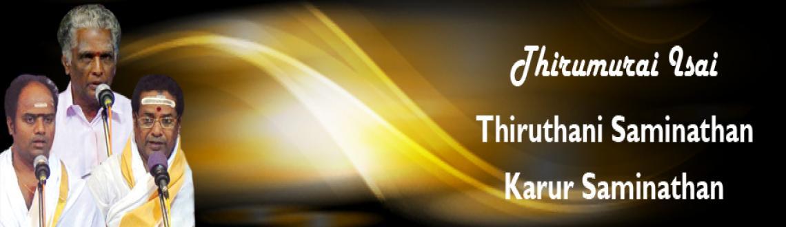 Book Online Tickets for Thiruthani Swaminathan, Karur Swaminatha, Chennai. Thiruthani Swaminathan, Karur Swaminathan, Palani Shanmugamsundaram -Thirumurai Isai- Chennaiyil Thiruvaiyaru - 25th Dec 2012  Kalaimamani Thiruthani Swaminathan: He learnt Devaram at Thirukadaiyur, Dharmapura Adhinam etc. H