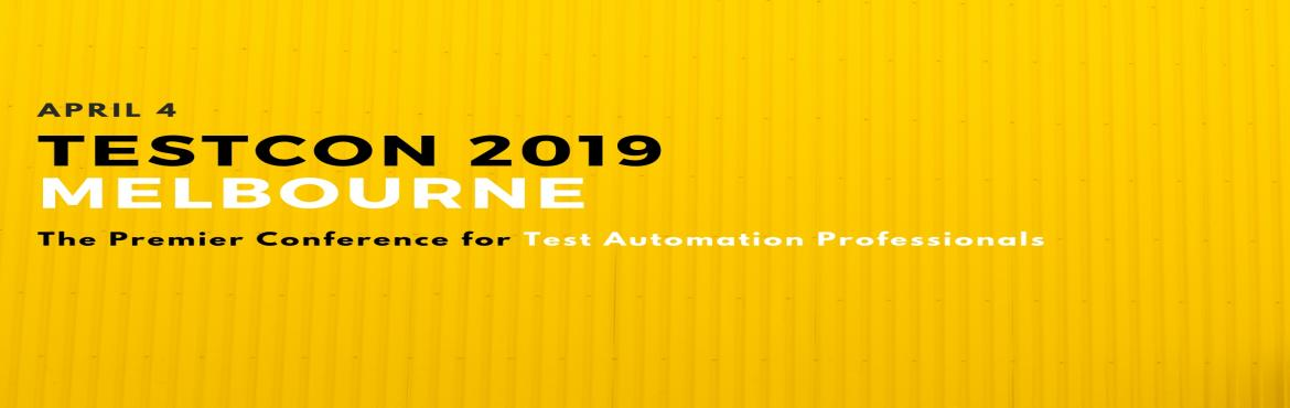 Book Online Tickets for TESTCON 2019 Melbourne, Melbourne. Clavent is organizing \