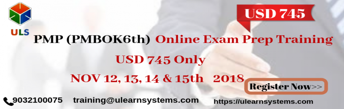 Book Online Tickets for PMP (PMBOK6th Edition) Online Exam Prep , New York. UlearnSystem\'s Offer PMP (PMBOK6th Edition) Online Exam Prep Training - Only USD745 - Ulearn Systems PMP (PMBOK6th Edition) Online Exam Prep Training - Only USD745 - Ulearn Systems: Project Management Professional (PMP) is an internationally known a