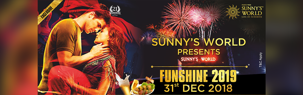 "Book Online Tickets for FUNSHINE  2019 at Sunnys World, Pune. Pune's Pride - Sunny's World Presents: ""FUNSHINE - 2019"" ""NEW YEAR EVE AT PUNE'S ONLY HILL TOP RESORT""  ""EXCLUSIVE PARTY FOR EXCLUSIVE PEOPLE""  Special Attraction  1. Unlimited Food & Beverage"