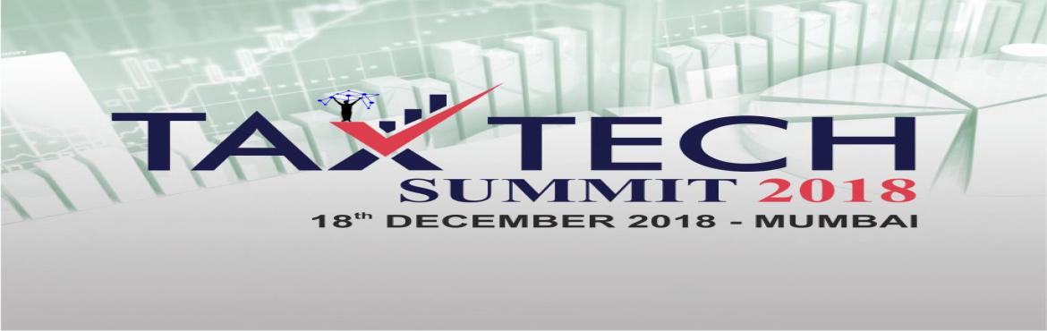 Book Online Tickets for Tax Tech Summit 2018 , Mumbai. With the global tax landscape changing dramatically, tax authorities & taxpayers are looking for more and more modernization in tax management, particularly with e-Governance and digitization gaining in importance. There is a great need for