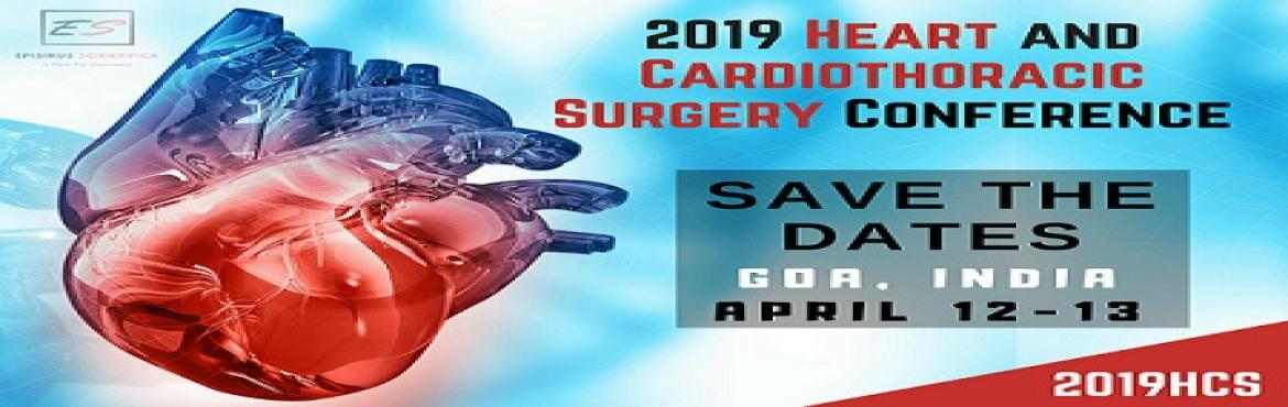 Book Online Tickets for 2019 Heart and Cardiothoracic Surgery Co, Panaji. 2019 Heart and Cardiothoracic Surgery Conference (2019HCS) is a premiere educational Heart Congress in the field of Cardiothoracic Surgery and Cardiology that rotate between continents and are organized in collaboration with national and in