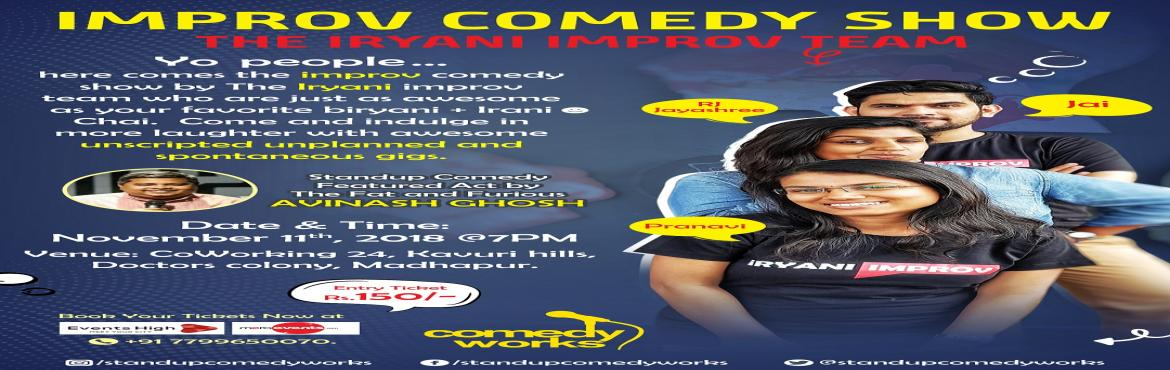 Book Online Tickets for Iryani Improv, Hyderabad. ImprovComedy show is a unscripted, unrehearsed game show whichis comedywith spontaneity. Based on audience suggestions in the gigs will be performed. Experience the beauty of spontaneously resolving funny conflicts in front of your