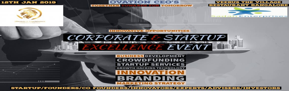 Book Online Tickets for Ovation CEOs corporate event  and startu, Bengaluru.  I'm reaching out to invite you atthe OVATION CEO'S CORPORATE EVENT & STARTUP EXCELENCE 2019 Its showcase an excellent opportunity for young starters, Subject Matter Experts and Domain Experts to join us We can provi