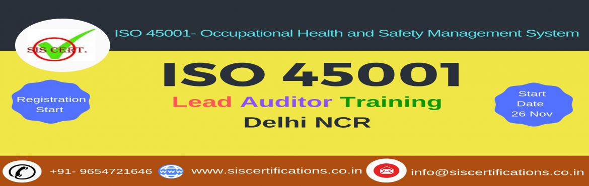 Book Online Tickets for ISO 45001 Lead Auditor Training Course I, Gurugram. ISO 45001 – Occupational health and Safety Management System Lead Auditor Training in Delhi NCR, India. The most awaited Standard ISO 45001 – Occupational health and Safety Management System is now published. SIS Certifications is Conduct