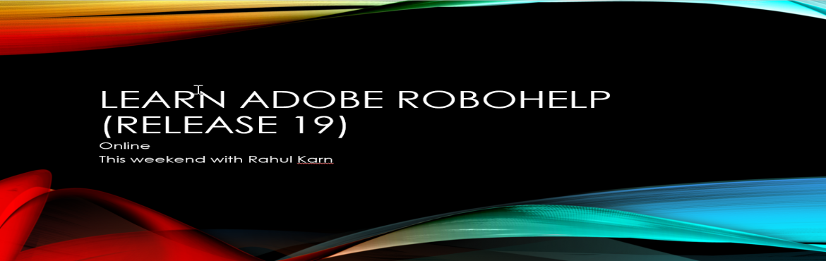 Book Online Tickets for Learn Robohelp FREE (Release2019), Bengaluru.          Learn RoboHelp- 2017 & 2019 Bonus- Introductionto Madcap Flare Trainer-Rahul Karn Date- 03 and 04 November Time- 9:30PM-11:00 PM The outcome of the Course will be You will be intermediate level expert of RoboHelp and ca
