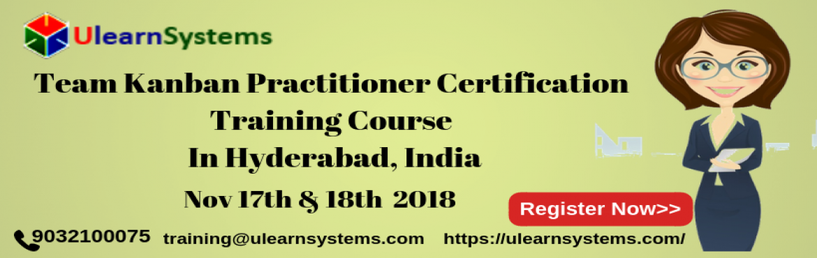 Book Online Tickets for Team Kanban Practitioner Certification T, Hyderabad. UlearnSystem\'s Offer Team Kanban Practitioner Certification Training Course in Hyderabad,India. Team Kanban Practitioner Certification Training Course: This course starts with Kanban principles and practices, shares the idea