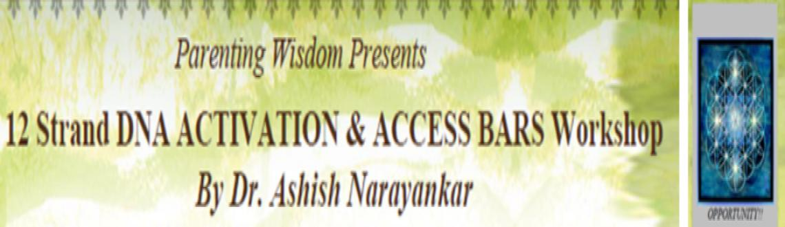 12 Strand DNA ACTIVATION & Access Bars Workshop By Dr. Ashish Narayankar