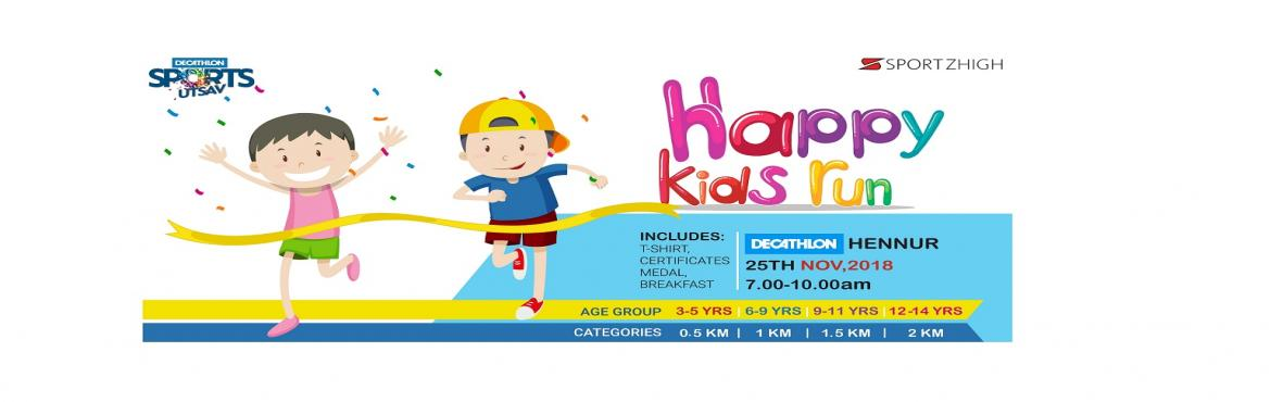 Book Online Tickets for Happy Children s Run at Decathlon Hennur, Bengaluru. Let us cherish Childrens Day this November  We bring many reasons why you and your child should run in Happy Children\'s Run\