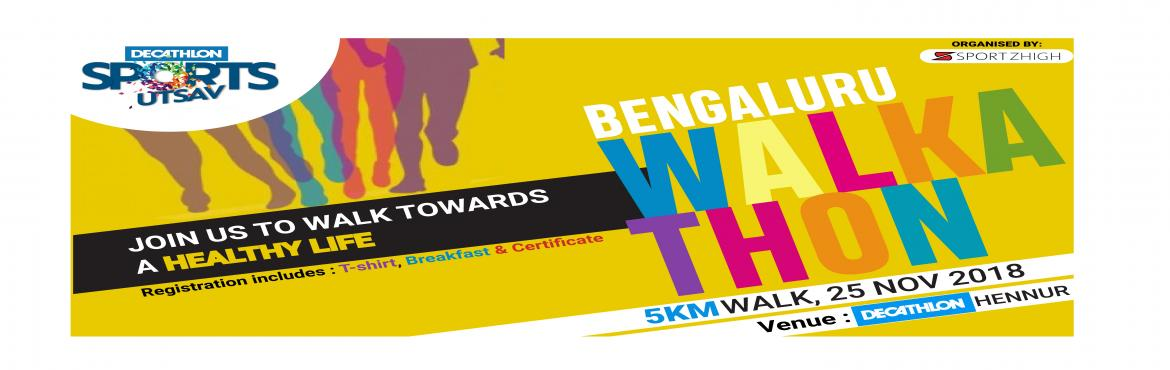 Book Online Tickets for Decathlon Sports Utsav Walkathon , Bengaluru. We invite all health concious people to join with us for Walkathon Event at Sports Utsav Celebration on 25th Nov, 2018 Its a 5 K walkathon event The objective of this walkaton is to make walking a fun experience along with the like minded walkers wit