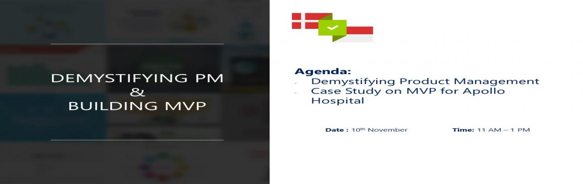 Book Online Tickets for Workshop on Demystifying PM and MVP, Chennai. Who Should Attend:  IT Professionals who are interested in Product Leadership A Tech enthusiast or an Entrepreneur  Objective: At the end of the workshop, you will be able to demystify Product Management & get the fundamentals required to define