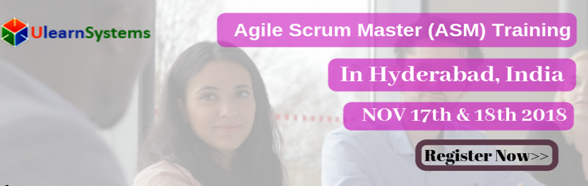 Book Online Tickets for Agile Scrum Master Certification Trainin, Hyderabad. Ulearn System\'s Offer Agile Scru m Master(ASM) Certification Training Course in Hyderabad, India Agile Scrum Master Course understanding of Agile m ethodologies and Scrum practices and covers Scrum Master role with regards to facilitating the Scrum