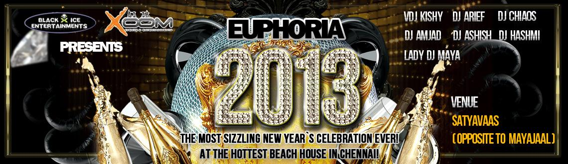 Book Online Tickets for EUPHORIA-2013, Chennai.  EUPHORIA 2013 IS A NEW YEAR PARTY THAT IS GOING TO HAPPEN AT SATYVAS BEACH HOUSE OPP TO MAYAJAL. EUPHORIA IS PROMOTED AND DONE BY BLACK ICE ENTERTAINMENT AND XOOM EVENTS. EUPHORIA GATES OPEN AT 6 AND IS HAPPENING IN A PLACE WHICH IS 1 ACRE IN