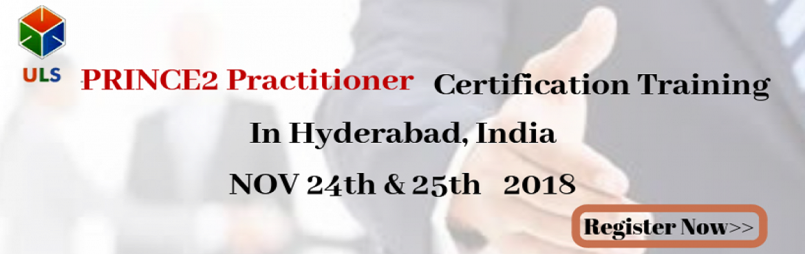 Book Online Tickets for PRINCE2 Practitioner CertificationTraini, Hyderabad. Ulearn System\'s Offer PRINCE2 Practitioner Certification Training Course Hyderabad, India. PRINCE2® Foundation and Practitioner course will give you the theoretical and practical knowledge to clear the certifications and achieve organizational o