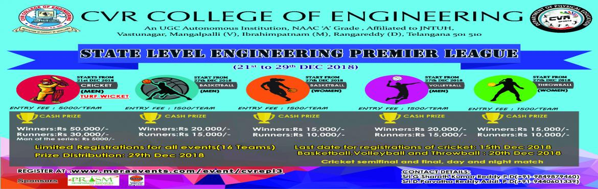 Book Online Tickets for STATE LEVEL ENGINEERING PREMIER LEAGUE, Pocharam. e take pleasure in announcing that we are going to conductthe State Level Inter College Cricket, Basketball (M & W)Volley ball & Throwball Tournaments.We welcome your college to participate in the tournament. Thetournament will be