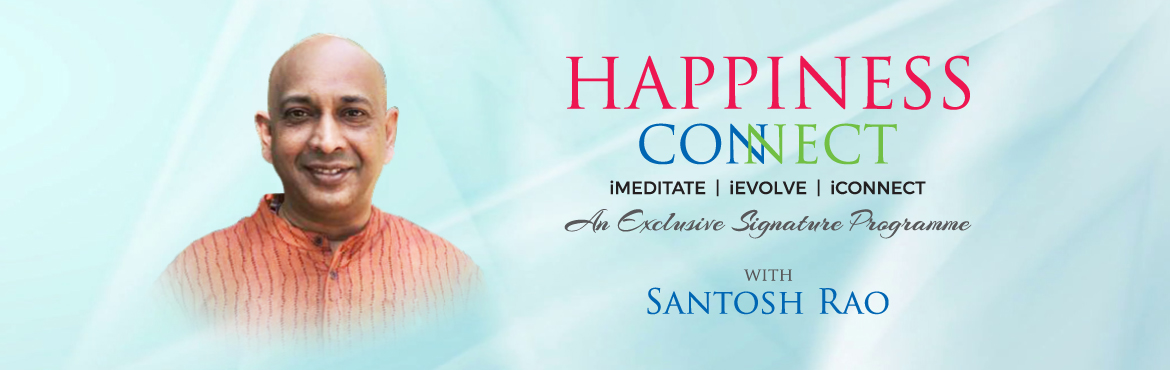 Book Online Tickets for Happiness Connect, Hyderabad. Happiness Connect - A Signature Program for all-round growth  Today's fast-paced life poses a difficult challenge for everyone, particularly for middle to high up decision makers who lead organizations. Attempting to strike a fair balance