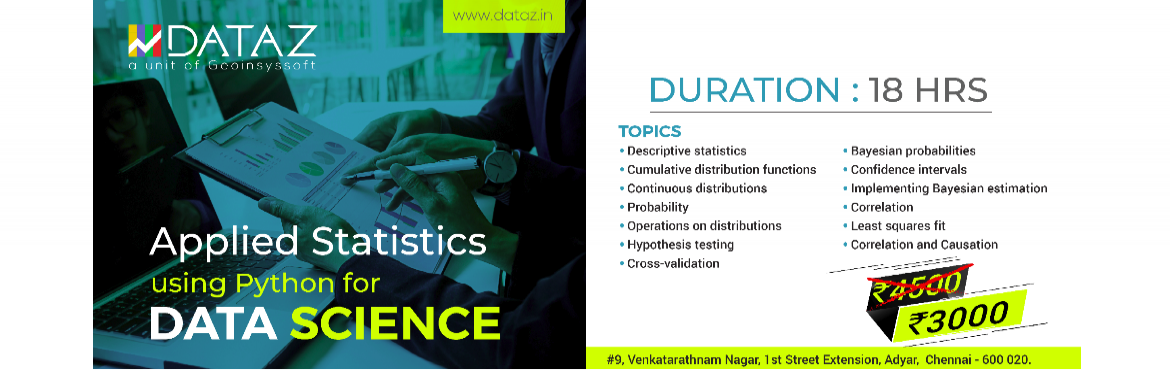 Book Online Tickets for APPLIED STATISTICS USING PYTHON FOR DATA, Chennai.   *Descriptive statistics *Cumulative Distribution Fucntions *Continuous Distributions *Probability *Operations and Distributions *Hypothesis Testing *Cross-Validation *Bayesian Probabilities *Confidence Intervals *Implementing Bayesian E