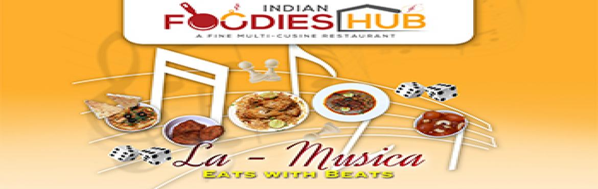 Book Online Tickets for La-musica, Hyderabad.  Hello Foodies,       INDIAN FOODIES HUB is coming with Delicious food with Music and amazing Board Games for you! Come to Indian Foodies Hub and spend some great time with friends and family. Block your date on 11th Nov. 12PM - 5PM
