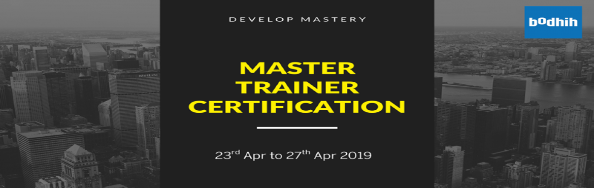 Book Online Tickets for Master Trainer Certification, Bengaluru. How does one describe a Master Trainer? Does he/she possess better presentation skills, or do they have supernatural abilities to make flip charts and Power Points look less boring? How differently do they prepare? Does age really play a role in maki
