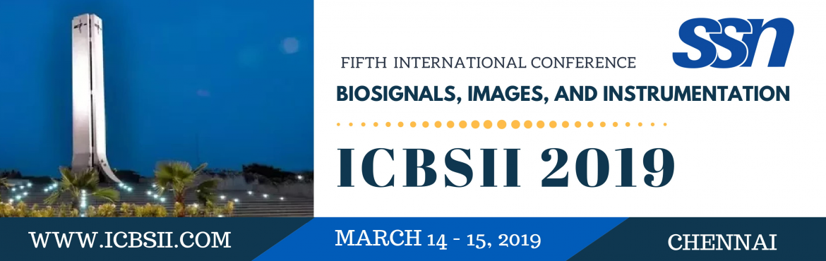 Book Online Tickets for Fifth International Conference on Biosig, Kalavakkam. The Department of Biomedical Engineering, SSNCE is organizing the FIfth International Conference on Biosignals, Images and Instrumentation (ICBSII 2019) during March 14 - 15, 2019 for deliberating with renowned experts in this field. This invitation