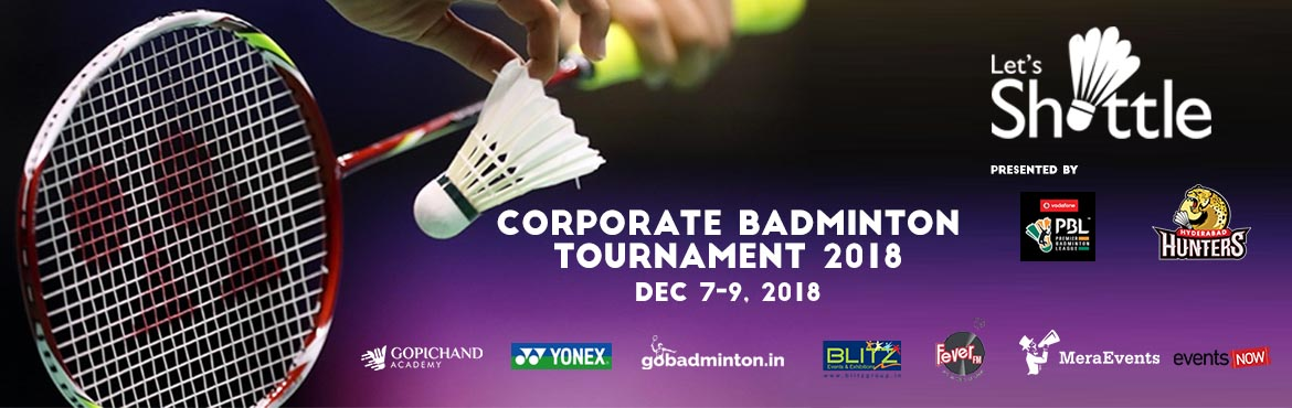 Book Online Tickets for Lets Shuttle Corporate Badminton Tournam, Hyderabad. Blitz Events & Exhibitions is back with another exciting event rising its bars to a whole new level of euphoria. After 3 successful editions on 2010, 2011 & 2016, \