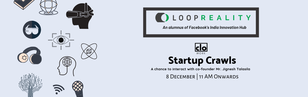Book Online Tickets for Startup Crawls - Edition 8, Hyderabad. Startup Crawls is back with its 8th edition to Loop Reality, a Hyderabad-based startup that has been hogging the limelight in recent times.  Loop Reality is a disruptive Tech startup with a specialty in Virtual Reality built by the fantastic four - J