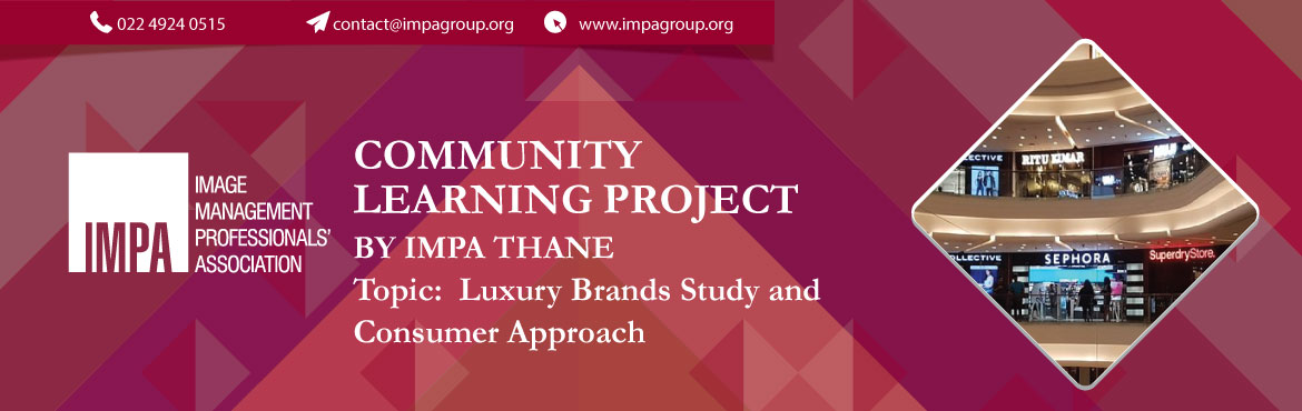 Book Online Tickets for Community Learning Project by Thane Chap, Mumbai. Topic: Luxury Brands Study and Consumer Approach  Join us on a visit to Palladium - Mumbaito research, study & observe and understand the following:  1. Comparative Observations between: Lifestyle Brands and Luxury Brands (Any 2