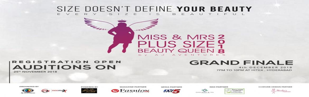 Book Online Tickets for MISS AND MRS PLUS SIZE BEAUTY QUEEN 2018, Hyderabad.       About The Event  Auditions on 25th Nov Grand Finale on 4th Nov AJ Aventures Is proud to announceMiss and Mrs Plus Size Beauty Queen 2018to give a women platform to showcase their talents. To empower women with their drea