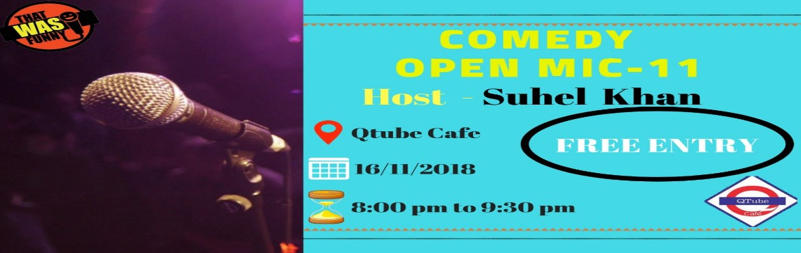 Book Online Tickets for Comedy Open Mic-11 FREE ENTRY, Mumbai. FREE ENTRY \